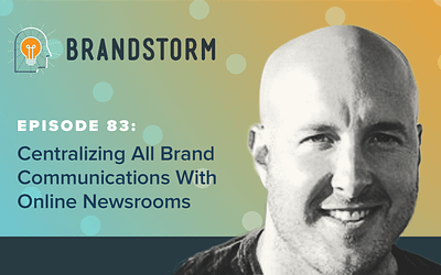 Episode 83: Centralizing all Brand Communications with Online Newsrooms