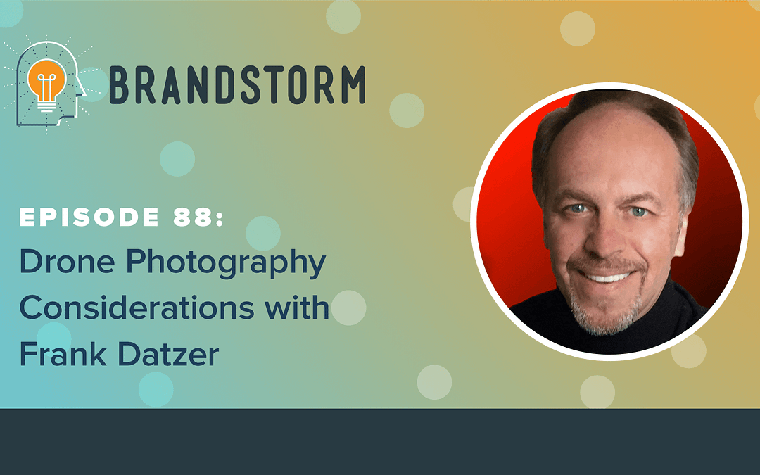 Episode 88: Drone Photography Considerations with Frank Datzer