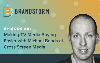 Episode 89: Making TV Media Buying Easier with Michael Beach at Cross Screen Media