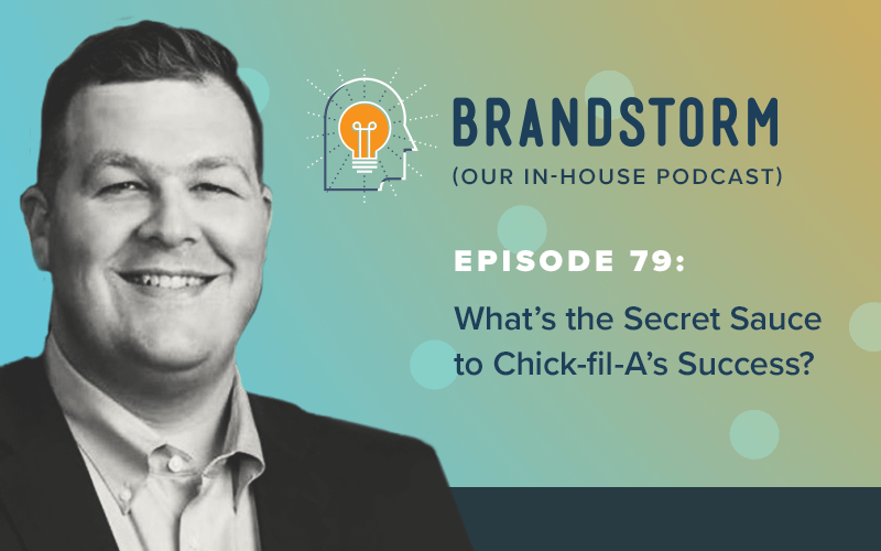 Episode 79: What the Secret Sauce to Chick-fil-A's Success?