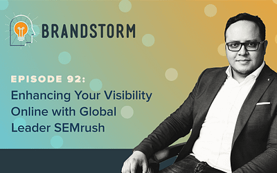 Episode 92: Enhancing Your Visibility Online with Global Leader SEMRush