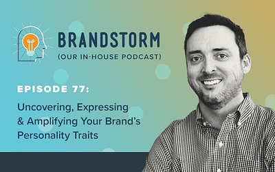Episode 77: Uncovering, Expressing & Amplifying Your Brand's Personality Traits with Prentice Howe